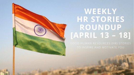 Good Employee Experience Stories from the week [April 13 – 18]